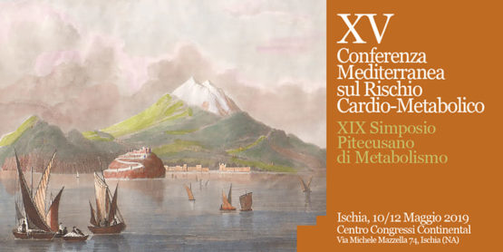 XV Conferenza Mediterranea sul Rischio Cardio-Metabolico XIX Simposio Pitecusano di Metabolismo – ISCHIA (NA)