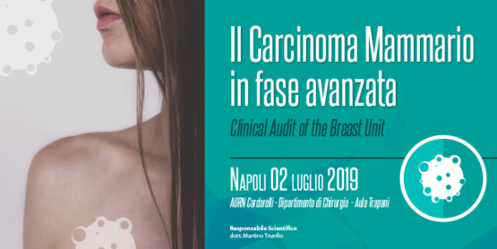 Il carcinoma mammario in fase avanzata – Clinical Audit of the Breast Unit – NAPOLI